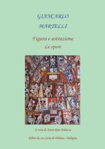Catalogo -Giancarlo Martelli- Figura e astrazione Le opere